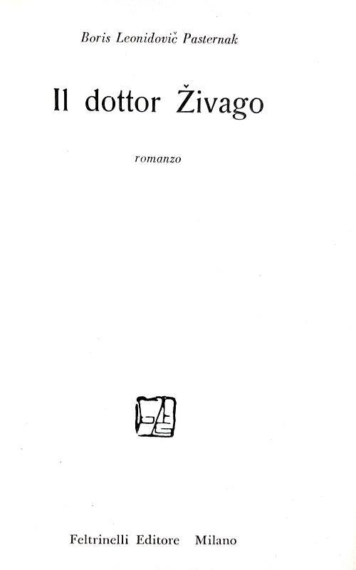 Un capolavoro del Novecento: Boris Pasternak - Il Dottor Zivago - 1957 (prima edizione mondiale)
