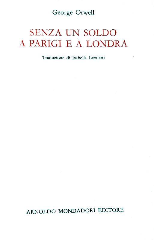 George Orwell - Senza un soldo a Parigi e a Londra - Mondadori 1966 (prima edizione italiana)