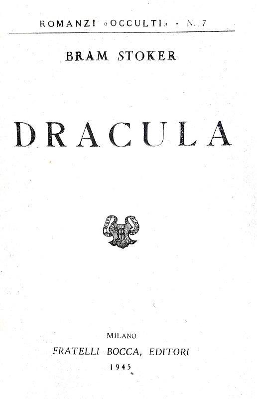 Un celebre romanzo gotico: Bram Stoker - Dracula - 1945 (rara prima edizione italiana integrale)