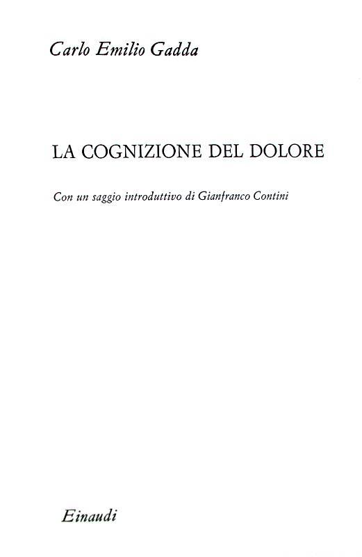 Carlo Emilio Gadda - La cognizione del dolore - Einaudi 1963 (prima edizione in commercio)