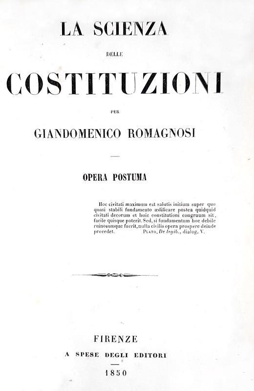 Il dirito costituzionale nell'Ottocento: Romagnosi - La scienza delle costituzioni - Firenze 1850