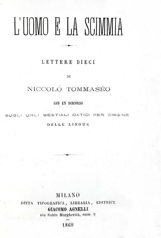 L'antidrwinismo in Italia: Niccolò Tommaseo - L?uomo e la scimmia - Milano 1869 (prima edizione)