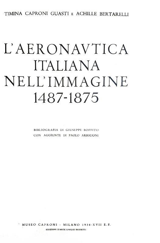 Timina Guasti Caproni - L'aeronautica italiana nell'immagine - 1938 (prima edizione, 600 esemplari)