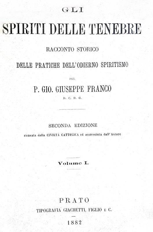Lo spiritismo nell'Ottocento:  Gli spiriti delle tenebre. Pratiche dell'odierno spiritismo - 1882