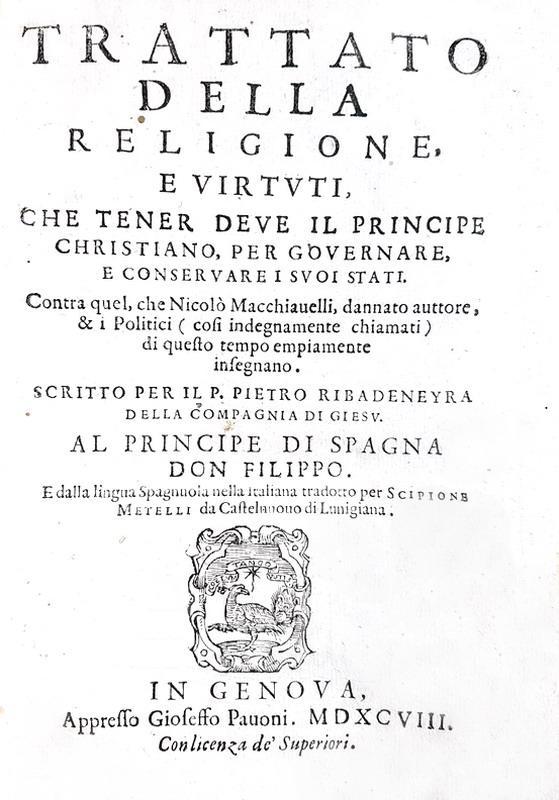 Ribadeneyra - Trattato del principe christiano contra Macchiavelli - 1598 (prima edizione italiana)