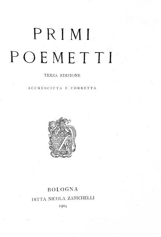Giovanni Pascoli - Primi poemetti - Zanichelli 1904 (prima edizione con questo titolo)