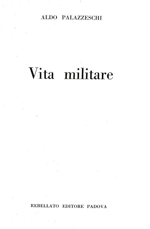 Aldo Palazzeschi - Vita militare - Padova 1959 (prima edizione - con dedica autografa dell'Autore)