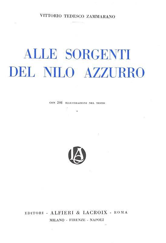 Vittorio Tedesco Zammarano - Alle sorgenti del Nilo Azzurro - 1922 (208 illustrazioni e 5 cartine)