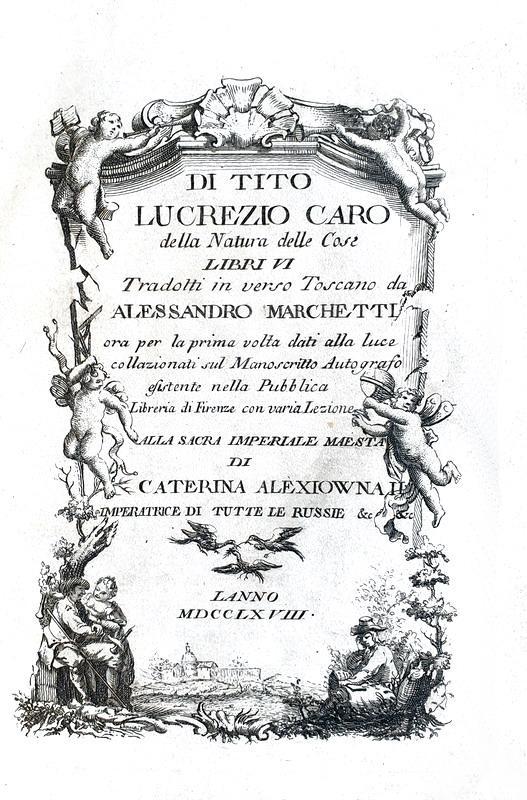 Lucrezio - Della natura delle cose libri VI tradotti in verso toscano da Alessandro Marchetti - 1768