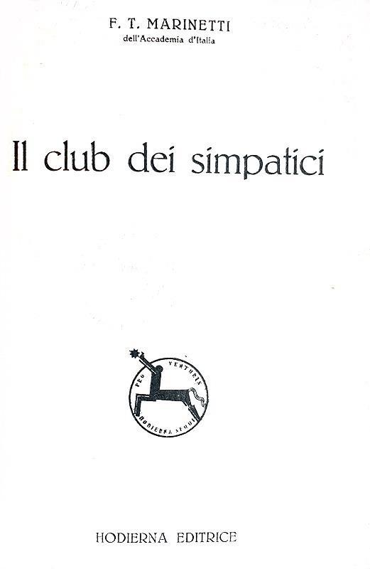 Futurismo e letteratura: Marinetti - Il club dei simpatici - Palermo 1931 (rara prima edizione)