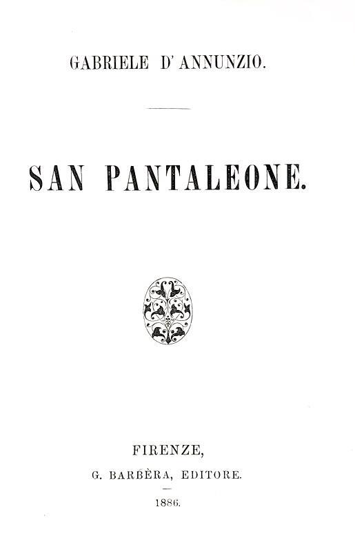 Gabriele D'Annunzio - San Pantaleone - Firenze, Barbera 1886 (rara prima edizione)