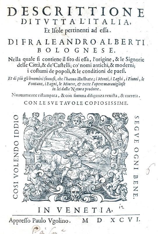 Leandro Alberti - Descrittione di tutta l'Italia, et isole pertinenti ad essa - Venezia 1596
