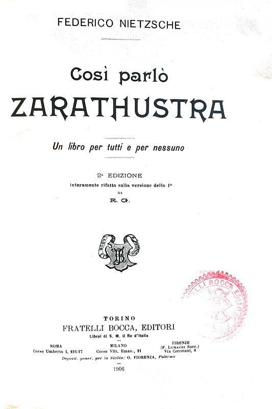 Friedrich Nietzsche - Così parlò Zarathustra. Un libro per tutti e per nessuno - Torino, Bocca 1906
