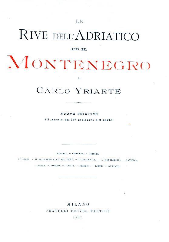Charles Yriarte - Le rive dell'Adriatico e il Montenegro - 1897 (257 incisioni - stupenda legatura)