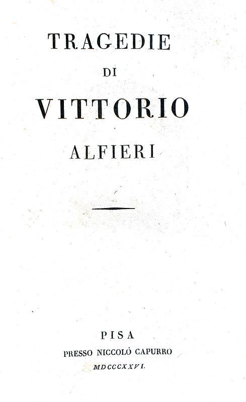 VIttorio Alfieri - Tragedie & Prose che accompagnano le tragedie - 1826 (bellissima legatura coeva)