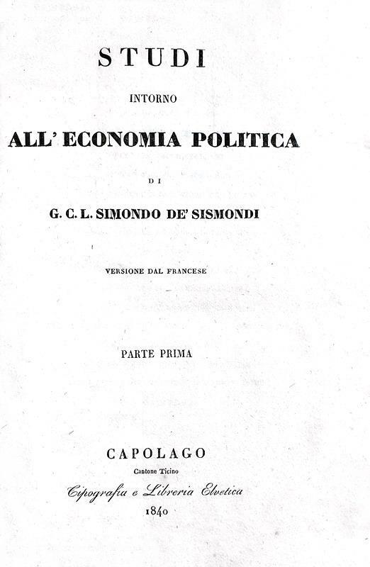 Sismondo Sismondi - Studi intorno all?economia politica. Versione dal francese - Capolago 1840