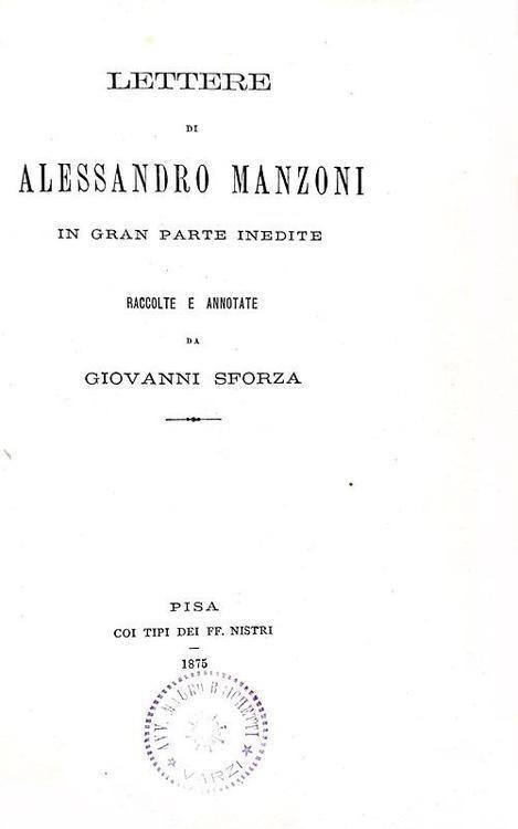 Alessandro Manzoni - Lettere in gran parte inedite - Pisa, Nistri 1875 (prima edizione)