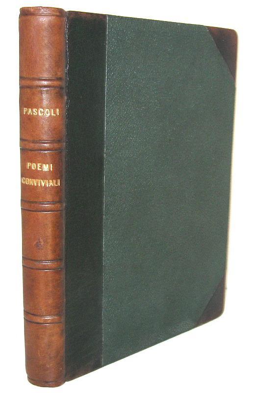 Giovanni Pascoli - Poemi conviviali - Bologna, Zanichelli 1904 (non comune prima edizione)