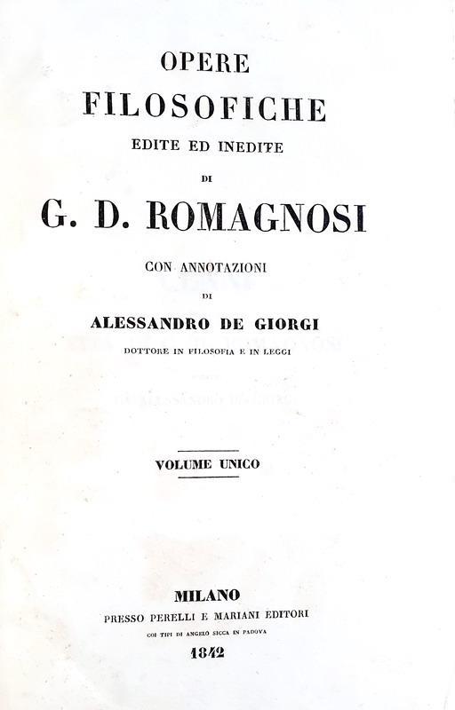 Gian Domenico Romagnosi - Opere filosofiche edite ed inedite - Milano 1842 (prima edizione parziale)