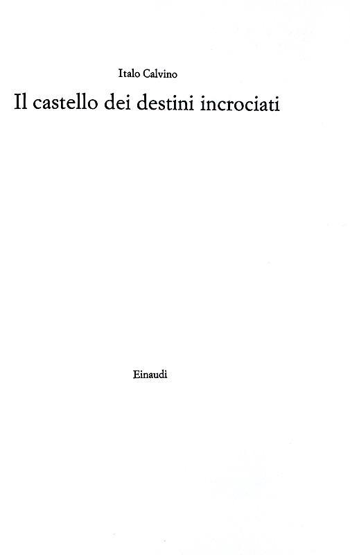 Italo Calvino - Il castello dei destini incrociati - Torino, Einaudi 1973 (prima edizione)