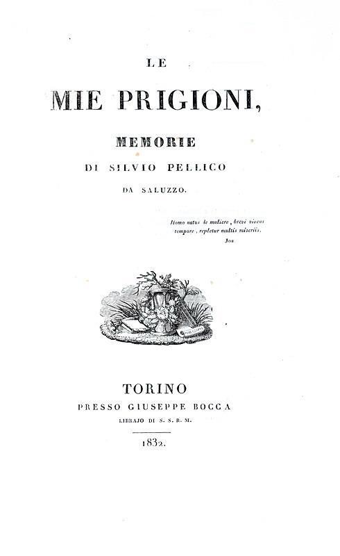 Un capolavoro dell'Ottocento italiano: Silvio Pellico - Le mie prigioni - 1832 (rara prima edizione)