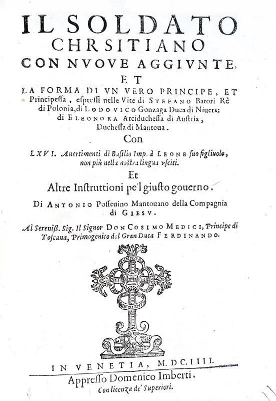 Antonio Possevino - Il soldato christiano, il vero principe e la principessa - Venezia 1604