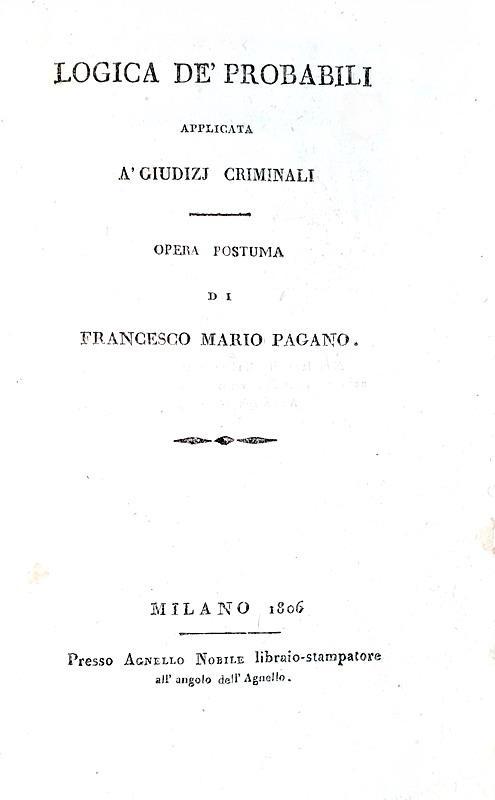 Francesco Mario Pagano - Logica de? probabili applicata a? giudizi criminali - 1806 (prima edizione)