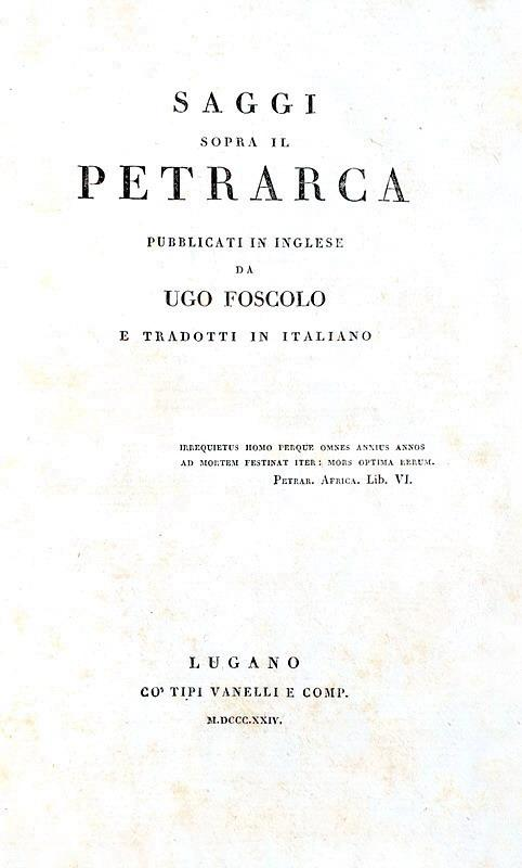 Ugo Foscolo - Saggi sopra il Petrarca - Lugano, Vanelli 1824 (rara prima traduzione italiana)