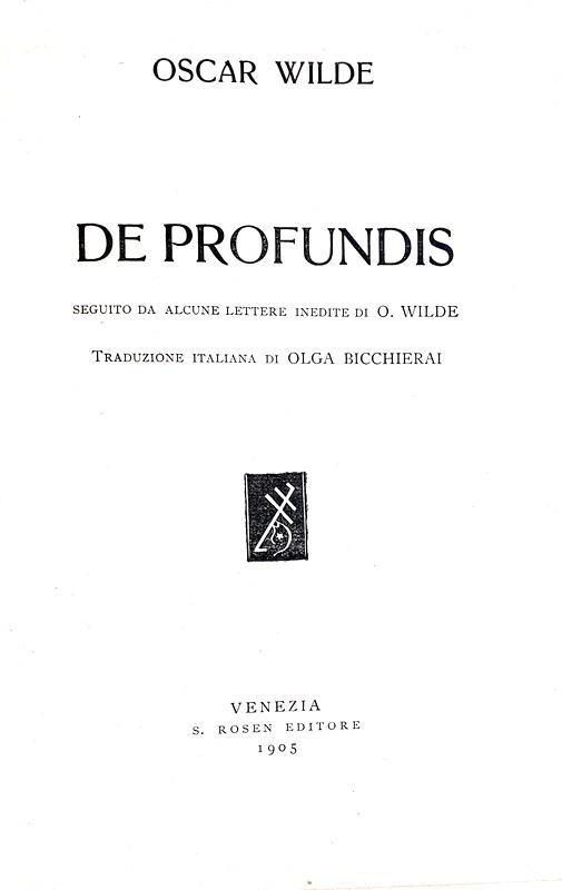 Oscar Wilde - De profundis seguito da lettere inedite - Venezia 1905 (prima edizione italiana)