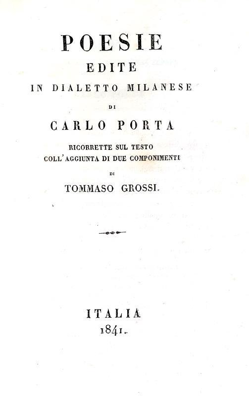 Carlo Porta - Poesie edite in dialetto milanese - Lugano, Ruggia 1841