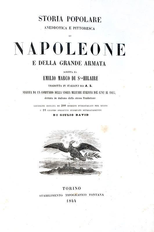 Saint Hilaire - Storia popolare aneddotica e pittoresca di Napoleone - 1844 (decine di xilografie)
