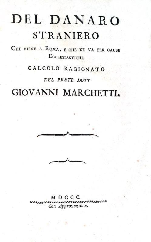 Giovanni Marchetti - Del denaro straniero che viene a Roma - Lucca 1800 (rarissima prima edizione)