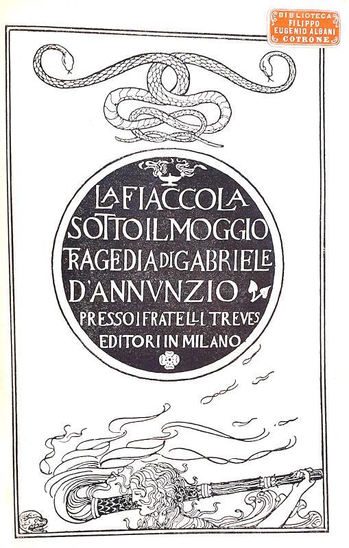 Gabriele D'Annunzio - La fiaccola sotto il moggio - 1905 (prima edizione - illustrazioni De Carolis)