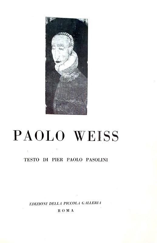 Una delle opere più rare di Pier Paolo Pasolini: Paolo Weiss - Roma 1946 (prima edizione - figurato)