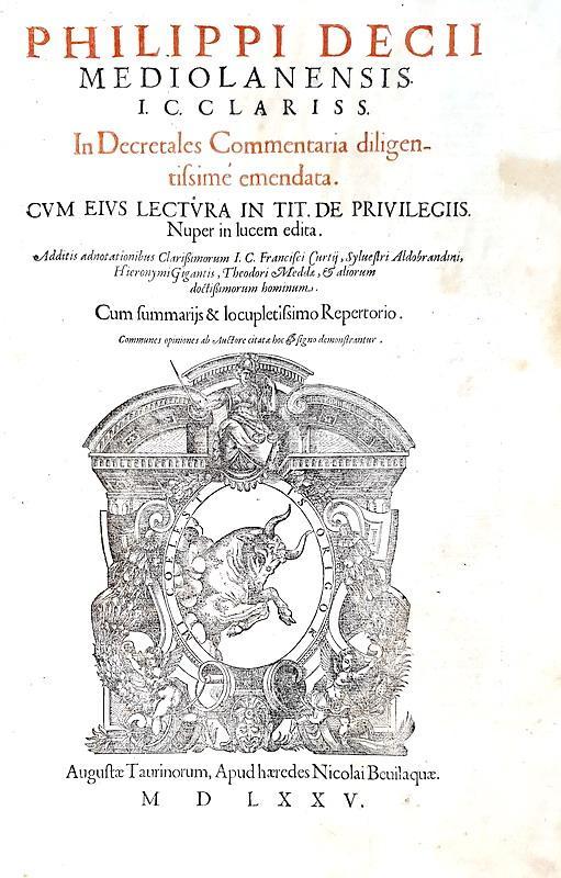 Filippo Decio - In Decretales commentaria - Torino, Bevilacqua 1575 (in folio, bella legatura coeva)