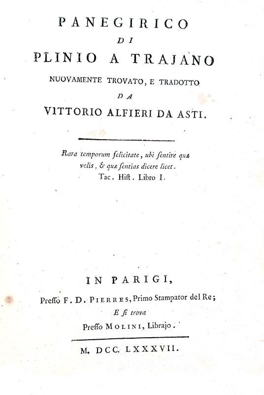 Vittorio Alfieri - Panegirico di Plinio a Trajano - Parigi 1787 (prima edizione tirata in 525 copie)