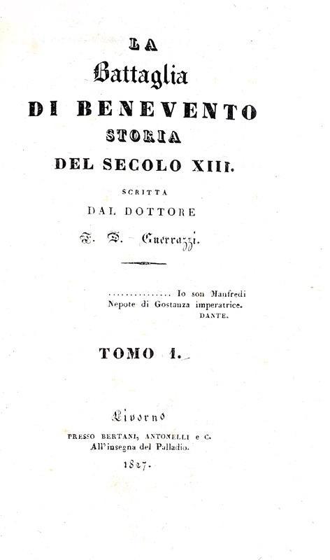 Un classico ottocentesco: Guerrazzi - La battaglia di Benevento - Firenze 1827 (prima edizione)
