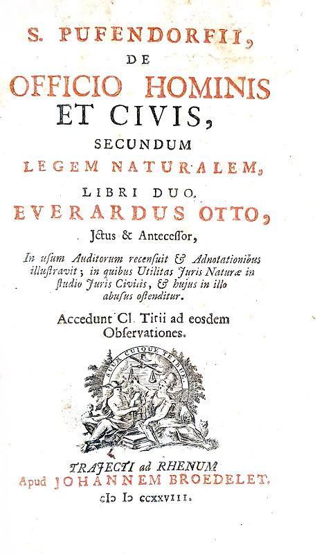 Giusnaturalismo: Samuel Pufendorf - De officio hominis et civis secundum legem naturalem - 1728