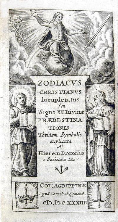 Jeremias Drexel - Zodiacus christianus locupletatus seu signa xii praedestinationis - 1634