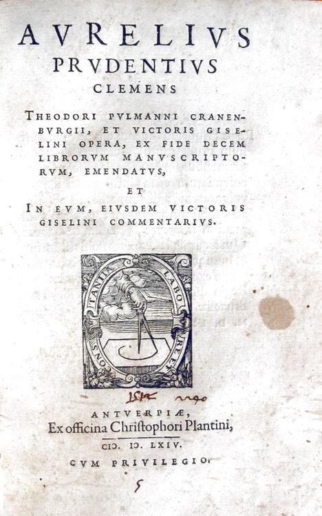 Aurelius Prudentius - Opera omnia emendata - ex officina Christophori Plantini 1564