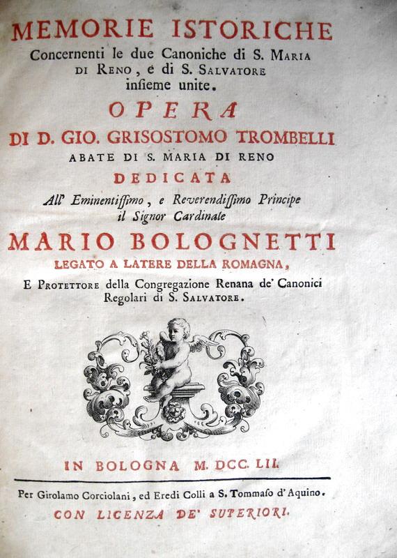 Trombelli - Memorie istoriche sulle canoniche di S. Maria di Reno e di S. Salvatore a Bologna - 1752