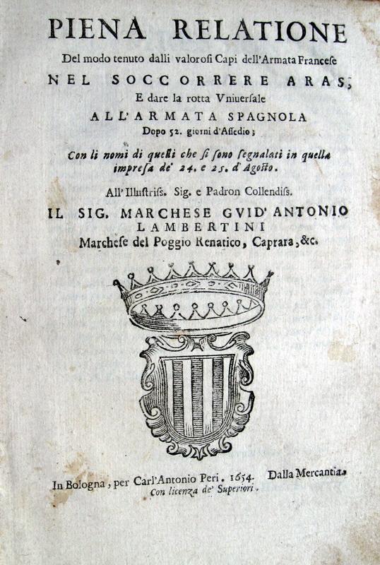 Piena relazione della battaglia di Arras tra Francia e Spagna - 1654
