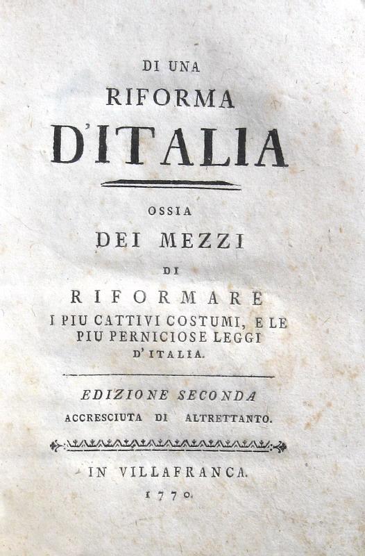 Pilati - Di una riforma d'Italia. Ossia dei mezzi di riformare le più perniciose leggi - 1770
