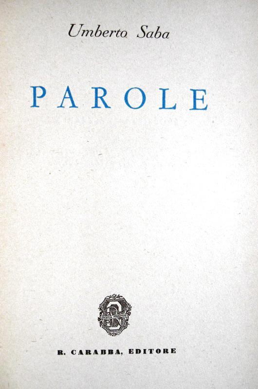 Umberto Saba - Parole - Lanciano, Carabba 1934 (prima edizione firmata dall'Autore)
