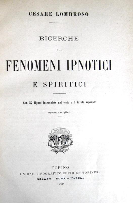 Cesare Lombroso - Ricerche sui fenomeni ipnotici e spiritici - 1909