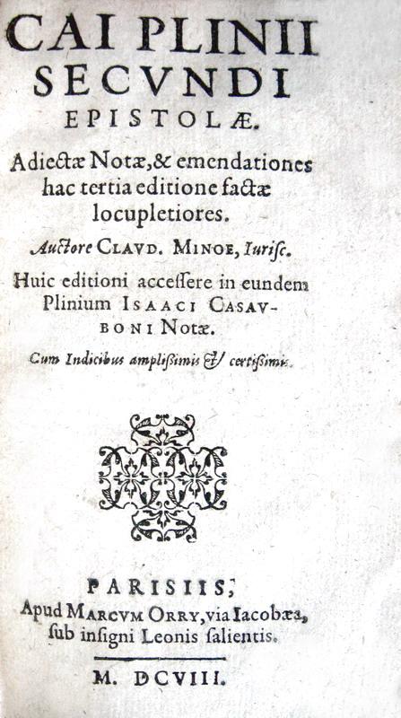 Legatura alle armi: Plinius - Epistolae adiectae notae, et emendationes - Parisiis 1608