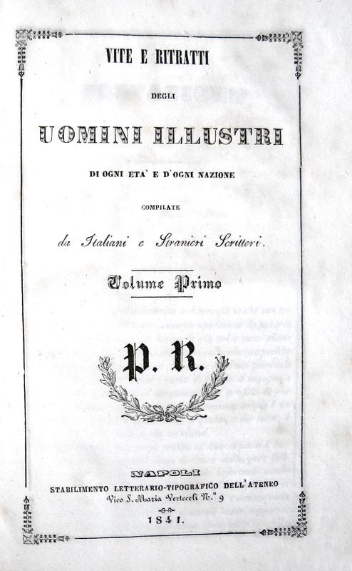 Vite e ritratti degli uomini illustri di ogni età (con 72 bellissime tavole) - 1841