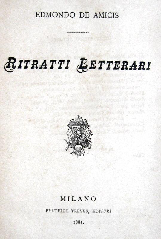 Edmondo De Amicis - Ritratti letterari - Milano 1881 (prima edizione)