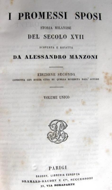 Alessandro Manzoni - I Promessi sposi. Storia Milanese del Secolo XVII - Parigi 1840 ca.