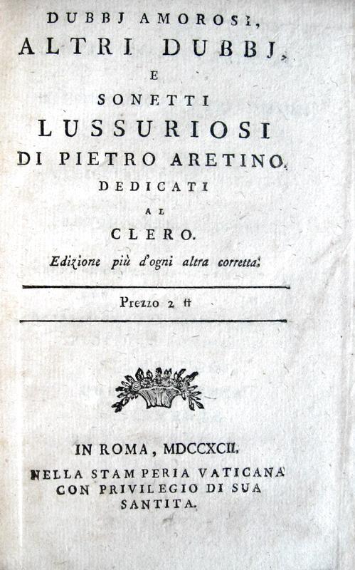 Pietro Aretino - Dubbi amorosi e sonetti lussuriosi - 1792